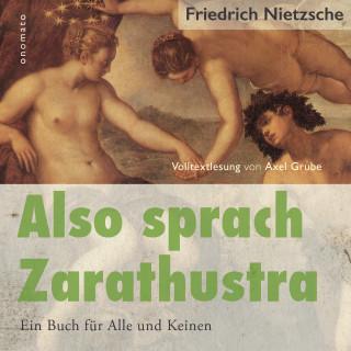 Friedrich Nietzsche: Also sprach Zarathustra. Ein Buch für Alle und Keinen.