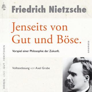 Friedrich Nietzsche: Jenseits von Gut und Böse. Vorspiel einer Philosophie der Zukunft