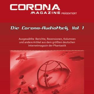 Mike Hillenbrand, Stefanie Zurek, Thorsten Walch, Bettina Petrik, Eric Zerm, Dirk van den Boom, Bernd Perplies, Marcus Haas: Die Corona-Audiothek, Vol. 1