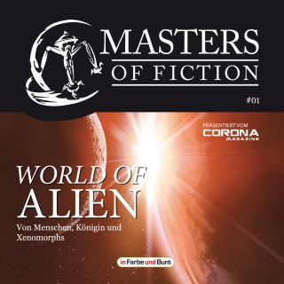 Eric Zerm, Elias Albrecht: Masters of Fiction 1: World of Alien - Von Menschen, Königin und Xenomorphs