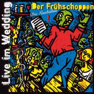 Jürgen Witte, Andreas Scheffler, Sarah Schmidt, Hinark Husen, Horst Evers, Hans Duschke: Der Frühschoppen: Live im Wedding