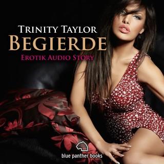 Trinity Taylor: Begierde / Erotik Audio Story / Erotisches Hörbuch