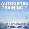 Franziska Diesmann: Autogenes Training 1 - leichtes Aufbautraining für Einsteiger in die konzentrative Selbstentspannung