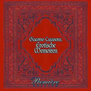 Giacomo Casanova: Casanovas Erotische Memoiren