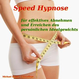 Michael Bauer: Speed-Hypnose für effektives Abnehmen und Erreichen des persönlichen Idealgewichts