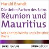 Harald Brandt: Réunion und Mauritius - Die tiefen Farben des Seins