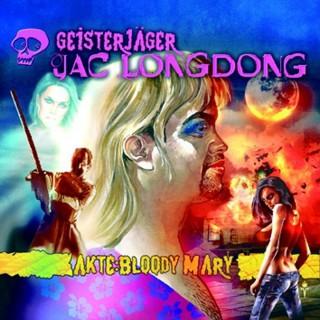 Wolfgang Strauss: Geisterjäger Jac Longdong 05: Akte Bloody Mary