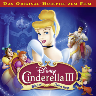 Gabriele Bingenheimer, Marian Szymczyk: Disney - Cinderella 3 - Wahre Liebe siegt