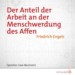 Friedrich Engels: Der Anteil der Arbeit an der Menschwerdung des Affen