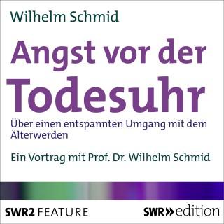 Wilhelm Schmid: Angst vor der Todesuhr