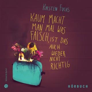 Kirsten Fuchs: Kaum macht man mal was falsch, ist das auch wieder nicht richtig
