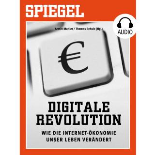 DER SPIEGEL: Digitale Revolution - Wie die Internet-Ökonomie unser Leben verändert