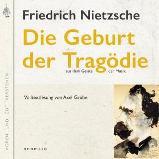 Friedrich Nietzsche: Die Geburt der Tragödie