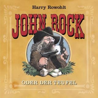 Harry Rowohlt: John Rock oder der Teufel