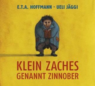 Ernst Th. A. Hoffmann: Klein Zaches genannt Zinnober