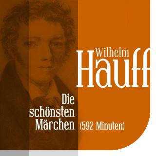 Wilhelm Hauff: Die schönsten Märchen von Wilhelm Hauff