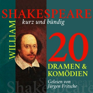 William Shakespeare: William Shakespeare: 20 Dramen und Komödien