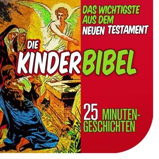 Nina Reymann: Die Kinderbibel: Das Wichtigste aus dem Neuen Testament