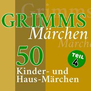 Gebrüder Grimm: Grimms Märchen, Teil 4