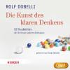 Rolf Dobelli: Die Kunst des klaren Denkens