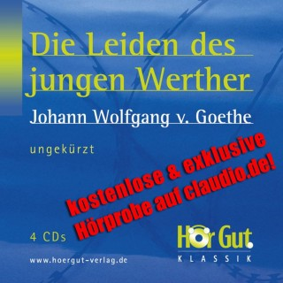 Johann Wolfgang von Goethe: Die Leiden des jungen Werther - kostenlose & exklusive Hörprobe