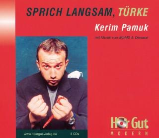 Kerim Pamuk: Sprich langsam, Türke