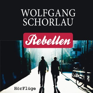 Wolfgang Schorlau: Rebellen