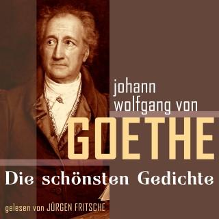 Johann Wolfgang von Goethe: Johann Wolfgang von Goethe: Die schönsten Gedichte