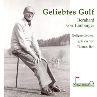 Bernhard von Limburger: Geliebtes Golf