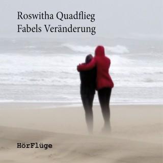 Roswitha Quadflieg: Fabels Veränderung