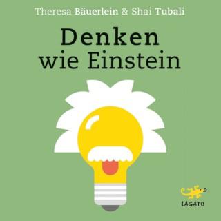 Theresa Bäuerlein, Shai Tubali: Denken wie Einstein
