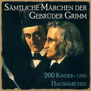 Gebrüder Grimm: Sämtliche Märchen der Gebrüder Grimm