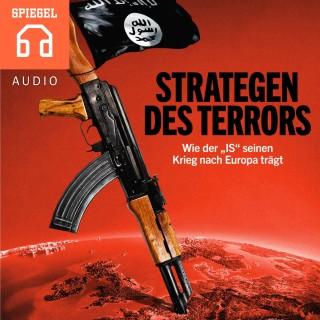 """DER SPIEGEL: Strategen des Terrors - Wie der """"IS"""" seinen Krieg nach Europa trägt"""