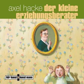 Axel Hacke: Der kleine Erziehungsberater
