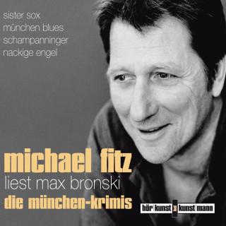 Max Bronski: Michael Fitz liest Max Bronski: Die Münchenkrimis