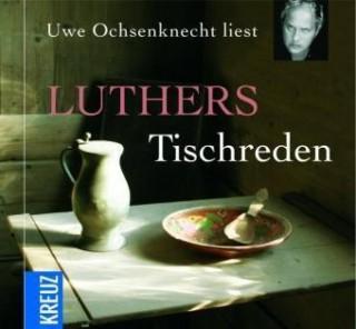 Martin Luther: Luthers Tischreden