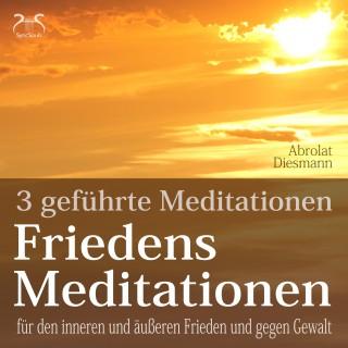 Franziska Diesmann, Torsten Abrolat: Friedensmeditationen - 3 Meditationen für den inneren und äußeren Frieden und gegen Gewalt