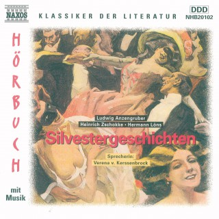 Hermann Löns, Ludwig Anzengruber, Johann Zschokke: Silvestergeschichten