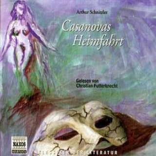 Arthur Schnitzler: Casanovas Heimfahrt