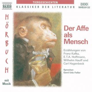 E.T.A. Hoffmann, Carl Hagenbeck, Franz Kafka, Wilhelm Hauff: Der Affe als Mensch