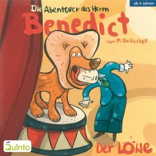 Martin Baltscheit: Die Abenteuer des Herrn Benedict - Der Löwe