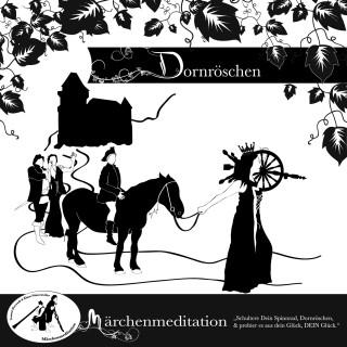 Jakob Grimm, Wilhelm Grimm, Tommi Horwath: Märchenmeditation - Dornröschen