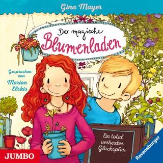 Gina Mayer, Joelle Tourlonais: Der magische Blumenladen. Ein total verhexter Glücksplan
