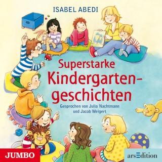 Isabel Abedi: Superstarke Kindergarten-Geschichten