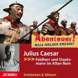 Maja Nielsen: Abenteuer! Julius Caesar. Feldherr und Staatsmann im Alten Rom