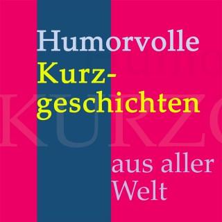 Anonymus: Humorvolle Kurzgeschichten aus aller Welt