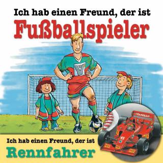 Andreas Hoffmann: Ich habe einen Freund, der ist Fußballspieler / Rennfahrer