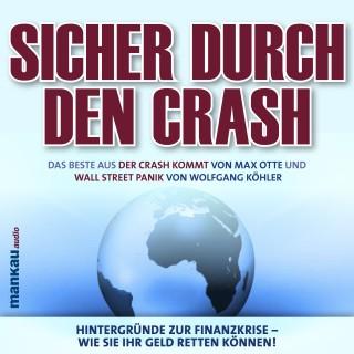 Wolfgang Köhler, Max Otte: Sicher durch den Crash. Hintergründe zur Finanzkrise - Wie Sie Ihr Geld retten können!