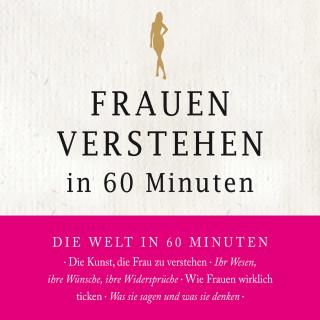 Angela Troni: Frauen verstehen in 60 Minuten
