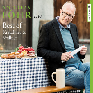 Andreas Föhr: Best of Kreuthner & Wallner - Live